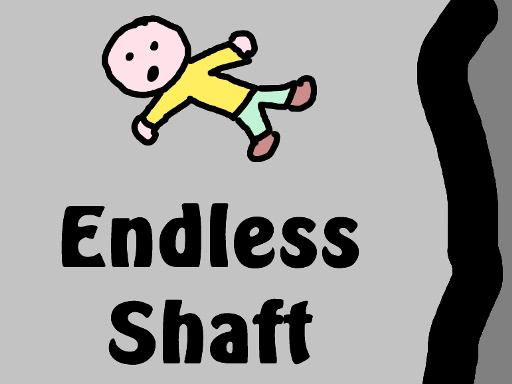 Endless Shaft