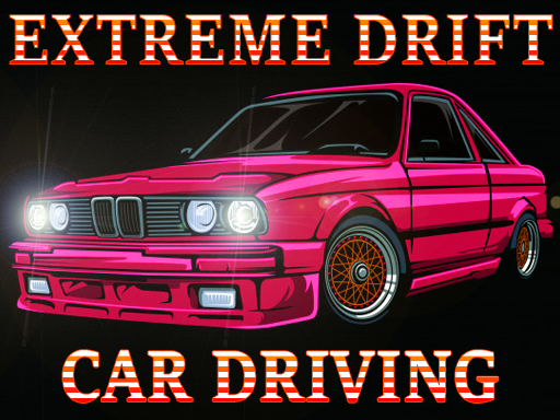 Extreme Drift Car Driving